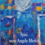 SPISI SVETE ANGELE MERICI: Pravila, Nasveti, Oporoka